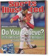 Do You Believe Pedro Martinez Leads The Red Sox Against The Sports Illustrated Cover Wood Print