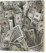 Dollars Wood Print