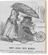 Dont Broil Your Babies, 1859 Wood Print