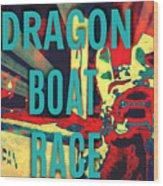 Dragon Boat Race Wood Print