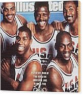 Dream Team, 1992 Barcelona Olympic Games Preview Sports Illustrated Cover Wood Print