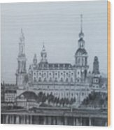 Dresden Cathedral- Dresden Wood Print