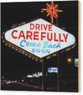 Drive Carefully, Come Back Soon Sign Wood Print