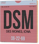 Dsm Des Moines Luggage Tag I Wood Print