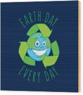 Earth Day Every Day Recycle Cartoon Wood Print