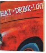 Eat Drink Love Rusty Truck Wood Print