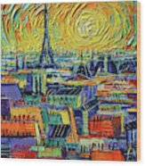 Eiffel Tower And Paris Rooftops In Sunlight Textural Impressionist Stylized Cityscape Mona Edulesco Wood Print