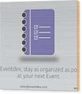 Eventdex- It's All About Event Management Wood Print