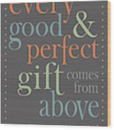 Every Good And Perfect Gift Wood Print