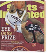 Eye On The Prize How A Reinvented Kyrie Irving, And The Sports Illustrated Cover Wood Print