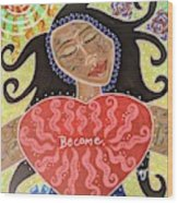 Fiam, Goddess Of Becoming Wood Print