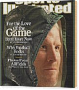 For The Love Of The Game Brett Favre Now Sports Illustrated Cover Wood Print