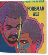 Foreman And Ali, Fight In Africa Preview Sports Illustrated Cover Wood Print
