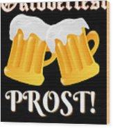 Funny Beer Oktoberfest Tee Shirt Prost Cheers Wood Print