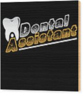 Funny Dentist Quote Dental Assistant Gift Wood Print