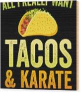 Funny Karate Design All I Want Taco Karate Light Wood Print