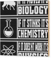 Funny Science Teacher Shirt Physics Chemistry And Biology Meme Wood Print