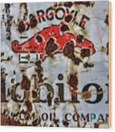 Gargoyle Mobiloil Vacuum Oil Co Rusty Sign Wood Print