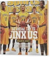 Go Ahead, Try To Jinx Us. Wichita State The Unbeaten Sports Illustrated Cover Wood Print