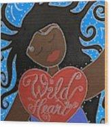 Goddess Of Wild Hearts Wood Print