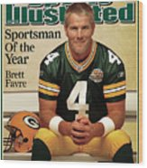 Green Bay Packers Qb Brett Favre, 2007 Sportsman Of The Year Sports Illustrated Cover Wood Print