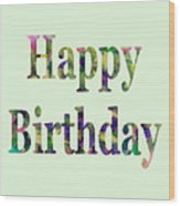 Happy Birthday 1005 Wood Print