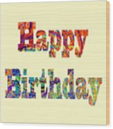 Happy Birthday 1007 Wood Print