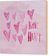 Have Heart Wood Print