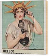 Hello This Is Liberty Speaking 1918 Wood Print