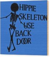 Hippie Skeletons Use Back Door Png Wood Print