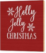 Holly Jolly Christmas Wood Print