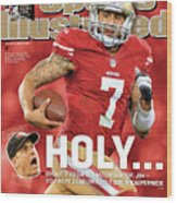 Holy . . . Colin Kaepernick Of The San Francisco 49ers Sports Illustrated Cover Wood Print