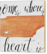 Home Is Where The Heart Is Wood Print
