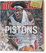 How Bout Those Pistons Ben Wallace And Underdog Detroit Do Sports Illustrated Cover Wood Print