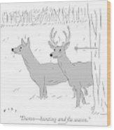 Hunting And Flu Season Wood Print
