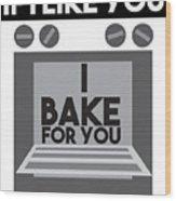 I Love Baking Bake Funny Baker Gift Wood Print