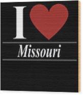 I Love Missouri Wood Print