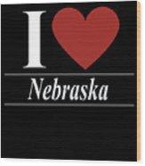 I Love Nebraska Wood Print