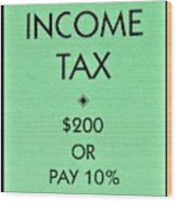Income Tax Wood Print