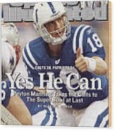 Indianapolis Colts Qb Peyton Manning, 2007 Afc Championship Sports Illustrated Cover Wood Print