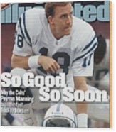 Indianapolis Colts Qb Peyton Manning... Sports Illustrated Cover Wood Print