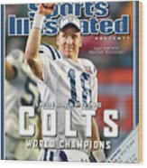 Indianapolis Colts Qb Peyton Manning, Super Bowl Xli Sports Illustrated Cover Wood Print