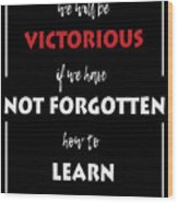 Inspirational Victorious Tee Design We Will Be Wood Print