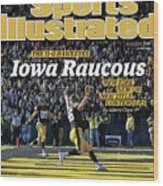Iowa Raucous. The 11-0 Hawkeyes New Kirk. New Qb. New Title Sports Illustrated Cover Wood Print