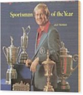 Jack Nicklaus, 1978 Sportsman Of The Year Sports Illustrated Cover Wood Print