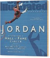 Jordan Celebrating A Hall Of Fame Career Sports Illustrated Cover Wood Print
