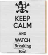 Keep Calm Breaking Bad Wood Print
