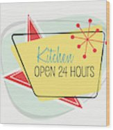 Kitchen Open 24 Hours- Art By Linda Woods Wood Print