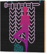 Knitting Is The New Yoga Wood Print