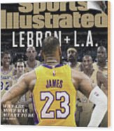 LeBron + L.a. Why The Move Was Meant To Be Sports Illustrated Cover Wood Print